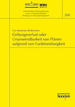 Geltungsverlust oder Unanwendbarkeit von Plänen aufgrund von Funktionslosigkeit von Eva Katharina,  Berkemeier