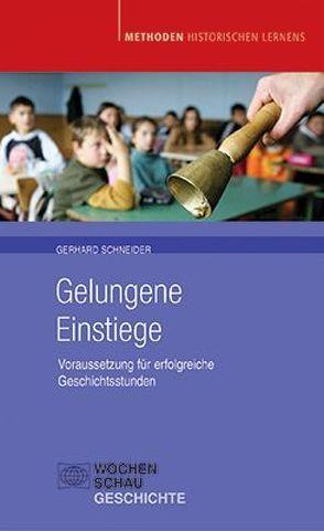 Gelungene Einstiege von Schneider,  Gerhard