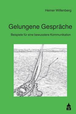 Gelungene Gespräche von Willenberg,  Heiner