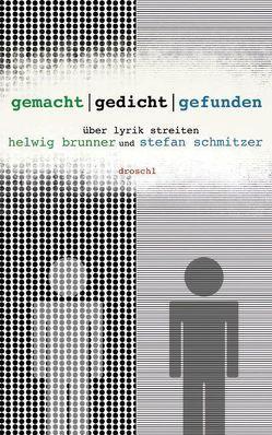gemacht/gedicht/gefunden von Brunner,  Helwig, Schmitzer,  Stefan