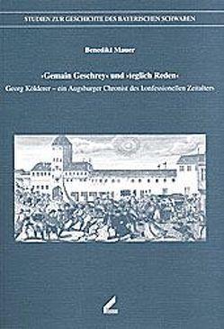 """Gemain Geschrey und """"teglich Reden"""" von Mauer,  Benedikt"""