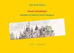 Gemalt, statt geknipst von Reyma,  Jean-René