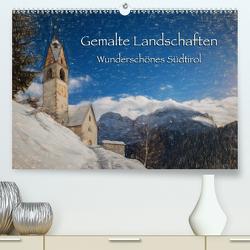 Gemalte Landschaften – Wunderschönes Südtirol (Premium, hochwertiger DIN A2 Wandkalender 2021, Kunstdruck in Hochglanz) von Niederkofler,  Georg