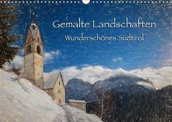 Gemalte Landschaften – Wunderschönes Südtirol (Wandkalender 2019 DIN A3 quer) von Niederkofler,  Georg