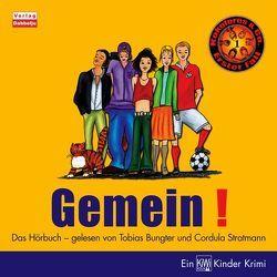 Gemein! von Bungter,  Tobias, Köster,  Gerd, Stratmann,  Cordula