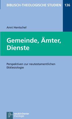 Gemeinde, Ämter, Dienste von Frey,  Jörg, Hartenstein,  Friedhelm, Hentschel,  Anni, Janowski,  Bernd, Konradt,  Matthias, Schmidt,  Werner H.