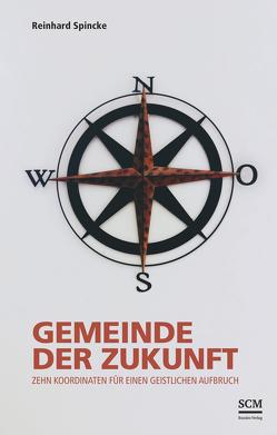 Gemeinde der Zukunft von Spincke,  Reinhard