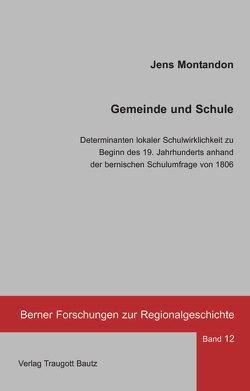 Gemeinde und Schule – von Montandon,  Jens