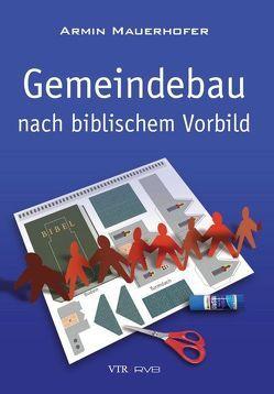 Gemeindebau nach biblischem Vorbild von Mauerhofer,  Armin