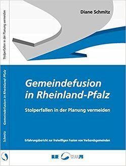 Gemeindefusion in Rheinland-Pfalz von Schmitz,  Diane