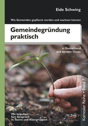 Gemeindegründung praktisch von Schindler,  Dietrich, Schwing,  Eide