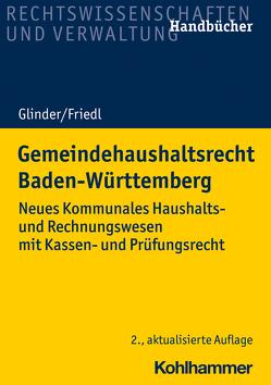 Gemeindehaushaltsrecht Baden-Württemberg von Friedl,  Eric, Glinder,  Peter