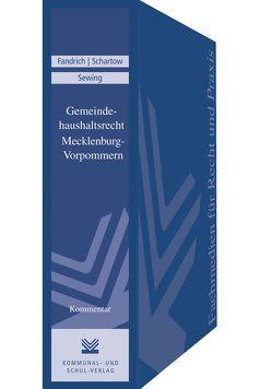 Gemeindehaushaltsrecht Mecklenburg-Vorpommern von Fandrich,  Thomas, Schartow,  Dirk, Sewing,  Annette