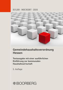Gemeindehaushaltsverordnung Hessen von Euler,  Thomas, Meckert,  Matthias J., Zeis,  Adelheid