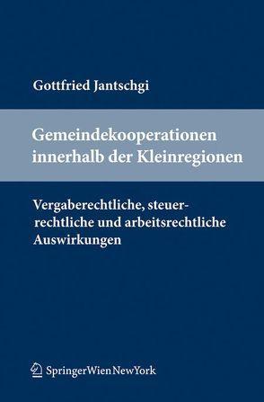 Gemeindekooperationen innerhalb der Kleinregionen von Jantschgi,  Gottfried