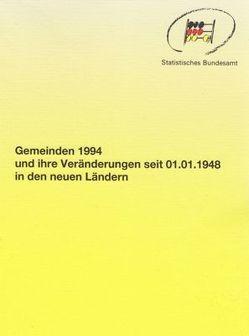 Gemeinden 1994 und ihre Veränderungen seit 01.01.1948 in den neuen Ländern