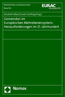 Gemeinden im Europäischen Mehrebenensystem: Herausforderungen im 21. Jahrhundert von Alber,  Elisabeth, Zwilling,  Carolin