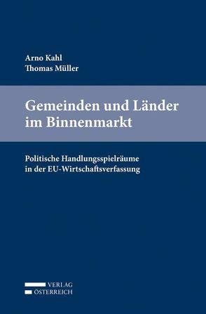 Gemeinden und Länder im Binnenmarkt von Kahl,  Arno, Müller,  Thomas
