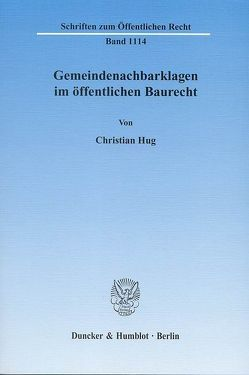 Gemeindenachbarklagen im öffentlichen Baurecht. von Hug,  Christian