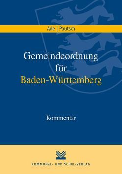 Gemeindeordnung für Baden-Württemberg von Ade,  Klaus, Pautsch,  Arne