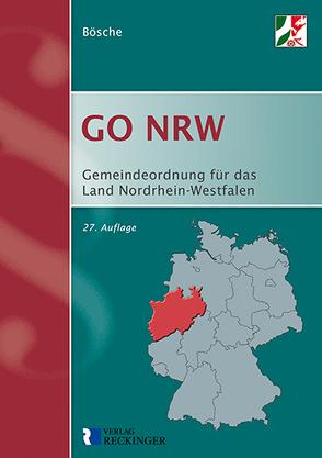 Gemeindeordnung für das Land Nordrhein-Westfalen (GO NRW) von Bösche,  Ernst-Dieter