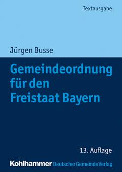 Gemeindeordnung für den Freistaat Bayern von Busse,  Jürgen