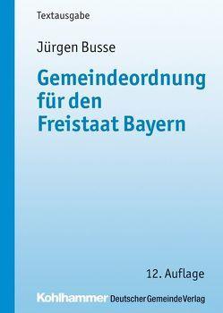Gemeindeordnung für den Freistaat Bayern von Busse,  Jürgen, Dirnberger,  Franz