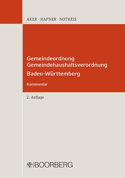 Gemeindeordnung – Gemeindehaushaltsverordnung Baden-Württemberg von Aker,  Bernd, Hafner,  Wolfgang, Notheis,  Klaus