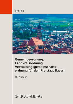 Gemeindeordnung, Landkreisordnung, Verwaltungsgemeinschaftsordnung für den Freistaat Bayern von Keller,  Johann, Magg,  Wolfgang, Tschira,  Oskar, von Koch,  Hans