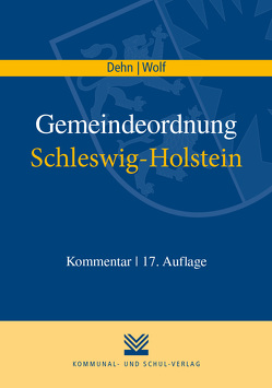 Gemeindeordnung Schleswig-Holstein von Dehn,  Klaus D, Wolf,  Thorsten I
