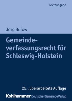 Gemeindeverfassungsrecht für Schleswig-Holstein von Bülow,  Jörg