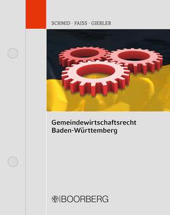 Gemeindewirtschaftsrecht Baden-Württemberg von Faiß,  Konrad, Giebler,  Peter, Schmid,  Hansdieter
