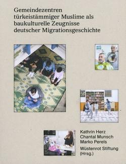 Gemeindezentren türkeistämmiger Muslime als baukulturelle Zeugnisse deutscher Migrationsgeschichte