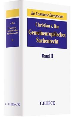 Gemeineuropäisches Sachenrecht Band II: Besitz; Erwerb und Schutz subjektiver Sachenrechte von Bar,  Christian von