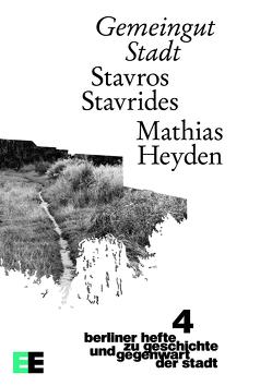 Gemeingut Stadt von Heyden,  Mathias, Stavrides,  Stavros