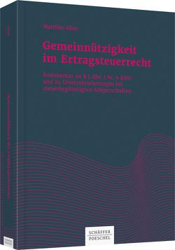 Gemeinnützigkeit im Ertragsteuerrecht von Alber,  Matthias