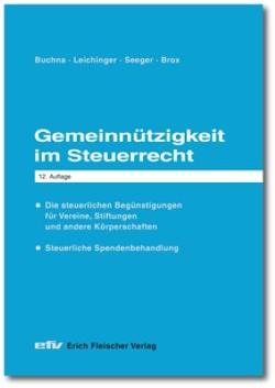 Gemeinnützigkeit im Steuerrecht von Brox,  Wilhelm, Johannes,  Buchna, Leichinger,  Carina, Seeger,  Andreas