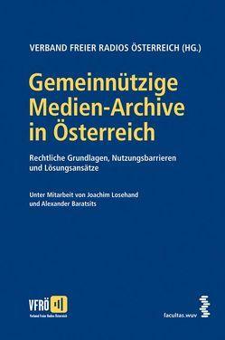 Gemeinnützige Medien-Archive in Österreich von Baratsits,  Alexander, Losehand,  Joachim