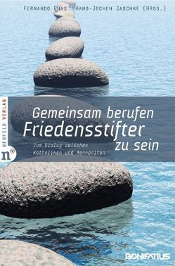 Gemeinsam berufen, Friedensstifter zu sein von Enns,  Fernando, Jaschke,  Hans J, Landes-Schell,  Anja, Lange,  Andrea