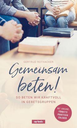 Gemeinsam beten von Rothacker,  Gertrud