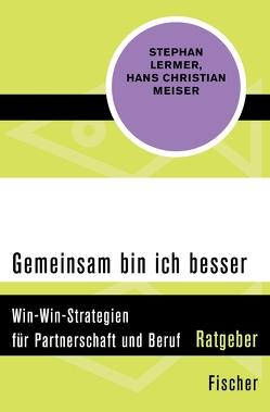 Gemeinsam bin ich besser von Lermer,  Stephan, Meiser,  Hans Christian