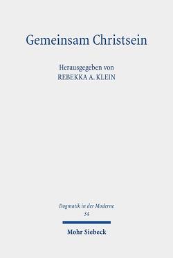 Gemeinsam Christsein von Klein,  Rebekka A.