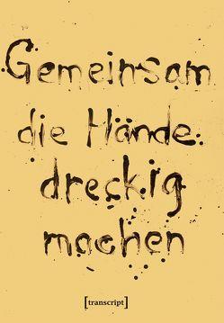 Gemeinsam die Hände dreckig machen von Halder,  Severin