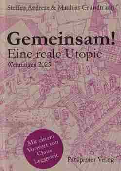Gemeinsam! Eine Reale Utopie Wenningen 2025 von Andreae,  Steffen, Grundmann,  Matthias