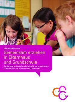 Gemeinsam erziehen in Elternhaus und Grundschule von Duhme,  Gottfried