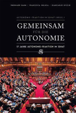 Gemeinsam für die Autonomie von Daum,  Eberhard, Deluca,  Francesca, Grasso,  Pietro, Napolitano,  Giorgio, Riccio,  Giancarlo