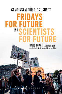 Gemeinsam für die Zukunft – Fridays For Future und Scientists For Future von Axelsson,  Isabelle, Fopp,  David, Tille,  Loukina