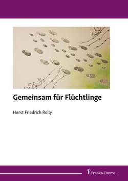 Gemeinsam für Flüchtlinge von Rolly,  Horst Friedrich