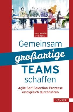 Gemeinsam großartige Teams schaffen von Hofer,  Katharina, Hofer,  Stephanie, Mamoli,  Sandy, Mole,  David