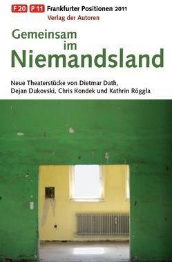 Gemeinsam im Niemandsland von Dath,  Dietmar, Dukovski,  Dejan, Kondek,  Chris, Röggla,  Kathrin